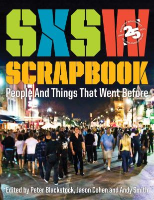 Sxsw Scrapbook: People and Things That Went Before 9780292726758