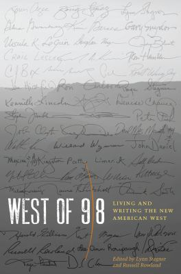 West of 98: Living and Writing the New American West 9780292726864