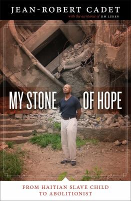 My Stone of Hope: From Haitian Slave Child to Abolitionist 9780292729292