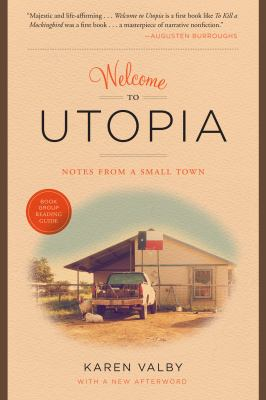 Welcome to Utopia: Notes from a Small Town 9780292738751