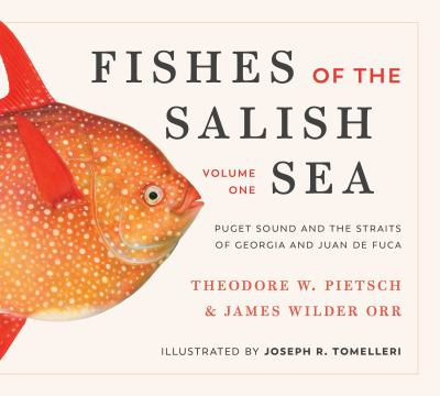 Fishes of the Salish Sea: Puget Sound and the Straits of Georgia and Juan de Fuca