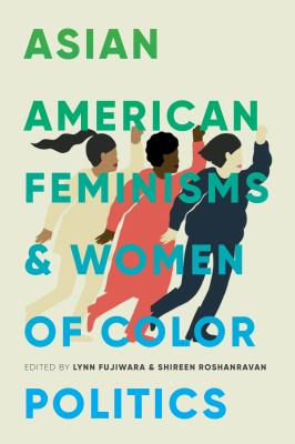 Asian American Feminisms and Women of Color Politics (Decolonizing Feminisms)