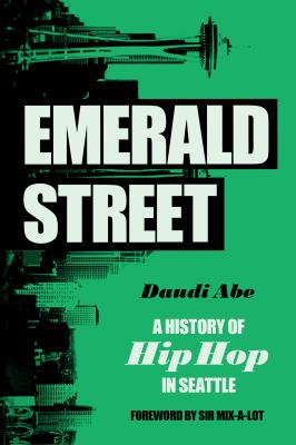 Emerald Street: A History of Hip Hop in Seattle