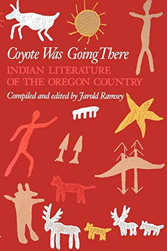 Coyote Was Going There: Indian Literature of the Oregon Country 9780295957319