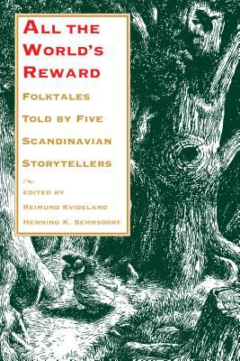 All the World's Reward: Folktales Told by Five Scandinavian Storytellers 9780295978109