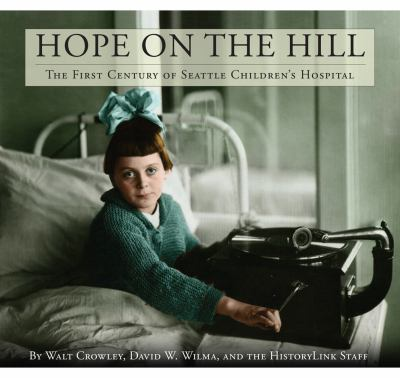 Hope on the Hill: The First Century of Seattle Children's Hospital 9780295989563
