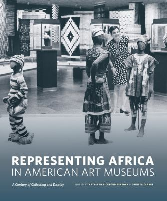 Representing Africa in American Art Museums: A Century of Collecting and Display 9780295989617