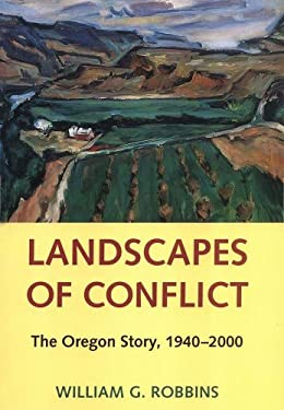 Landscapes of Conflict: The Oregon Story, 1940-2000 9780295990439