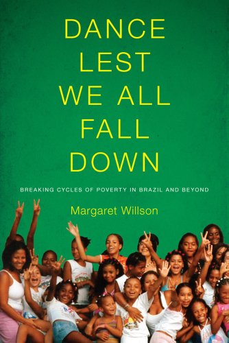 Dance Lest We All Fall Down: Breaking Cycles of Poverty in Brazil and Beyond 9780295990583