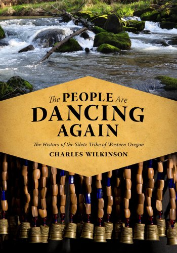 The People Are Dancing Again: The History of the Siletz Tribe of Western Oregon 9780295990668