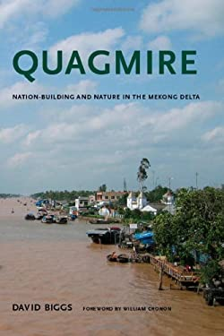 Quagmire: Nation-Building and Nature in the Mekong Delta 9780295990675