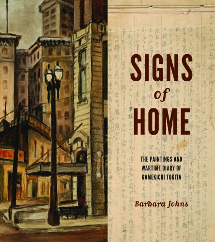Signs of Home: The Paintings and Wartime Diary of Kamekichi Tokita