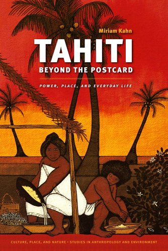 Tahiti Beyond the Postcard: Power, Place, and Everyday Life 9780295991023