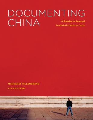 Documenting China: A Reader in Seminal Twentieth-Century Texts 9780295991276