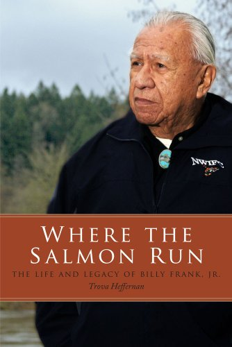 Where the Salmon Run: The Life and Legacy of Billy Frank Jr. 9780295991788