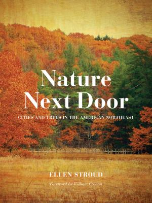 Nature Next Door: Cities and Trees in the American Northeast 9780295992082
