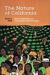The Nature of California: Race, Citizenship, and Farming since the Dust Bowl 24924723