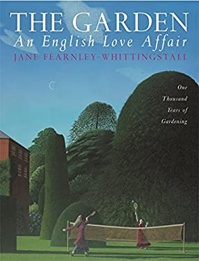 The Garden an English Love Affair: One Thousand Years of Gardening 9780297843078