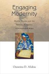 Engaging Modernity: Muslim Women and the Politics of Agency in Postcolonial Niger