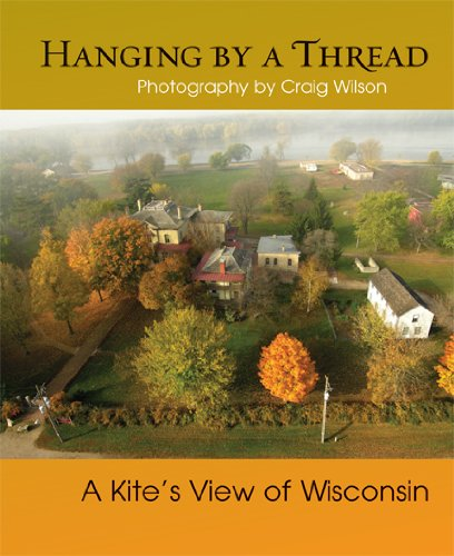 Hanging by a Thread: A Kite's View of Wisconsin 9780299286040