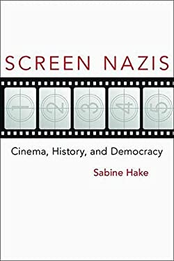 Screen Nazis: Cinema, History, and Democracy 9780299287146