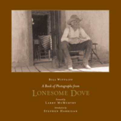A Book of Photographs from Lonesome Dove 9780292713116