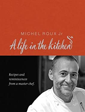 A Life in the Kitchen: Recipes and Reminiscences from a Master Chef 9780297844822