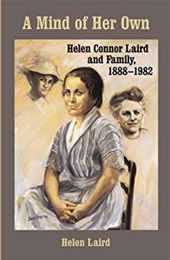 A Mind of Her Own: Helen Connor Laird and Family, 1888-1982 9780299214500