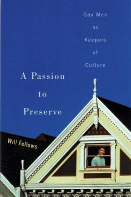 A Passion to Preserve: Gay Men as Keepers of Culture 9780299196806