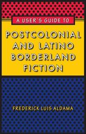A User's Guide to Postcolonial and Latino Borderland Fiction 12038339