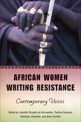 African Women Writing Resistance: An Anthology of Contemporary Voices 9780299236649