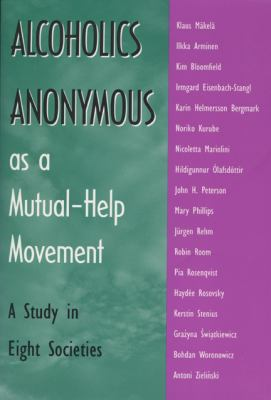 Alcoholics Anonymous as a Mutual-Help: A Study in Eight Societies 9780299150044