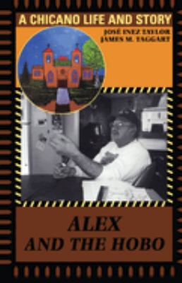 Alex and the Hobo: A Chicano Life and Story 9780292781801