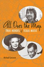 All Over the Map: True Heroes of Texas Music 823877