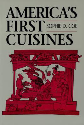 America's First Cuisines 9780292711594