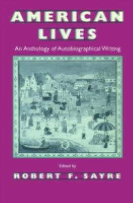American Lives: An Anthology of Autobiographical Writing 9780299142407