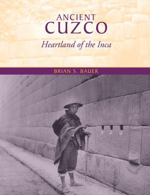 Ancient Cuzco: Heartland of the Inca 9780292702790