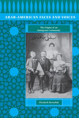 Arab-American Faces and Voices: The Origins of an Immigrant Community 9780292709201