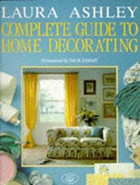 Ashley, Laura - Complete Guide to Home Decor 9780297831556