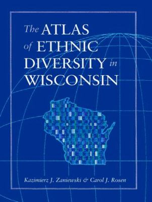 Atlas of Ethnic Diversity in Wisc 9780299160708