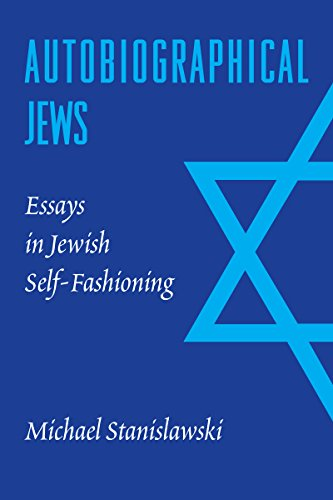 Autobiographical Jews: Essays in Jewish Self-Fashioning 9780295984162