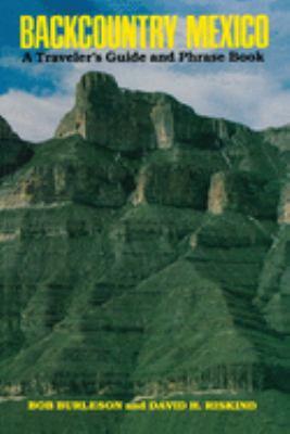 Backcountry Mexico: A Traveler's Guide and Phrase Book