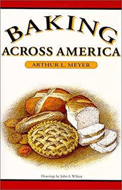 Baking Across America - Meyer, Arthur L. / Wilson, John A.