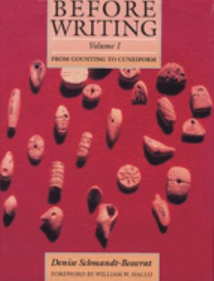 Before Writing, Vol. I: From Counting to Cuneiform 9780292707832