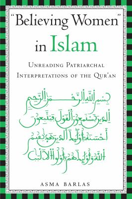 Believing Women in Islam: Unreading Patriarchal Interpretations of the Qur'an 9780292709041
