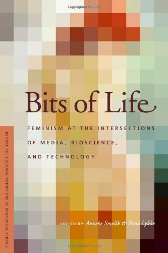 Bits of Life: Feminism at the Intersections of Media, Bioscience, and Technology 9780295988092