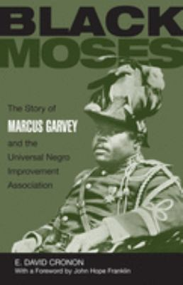 Black Moses : The Story of Marcus Garvey and the Universal Negro Improvement Association