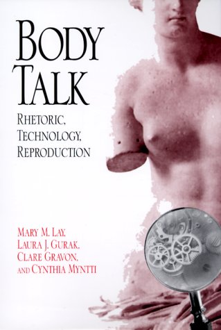 Body Talk: Rhetoric, Technology, Reproduction 9780299167943