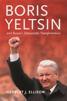 Boris Yeltsin and Russia's Democratic Transformation 9780295986371