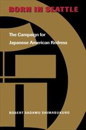 Born in Seattle: The Campaign for Japanese American Redress 829308